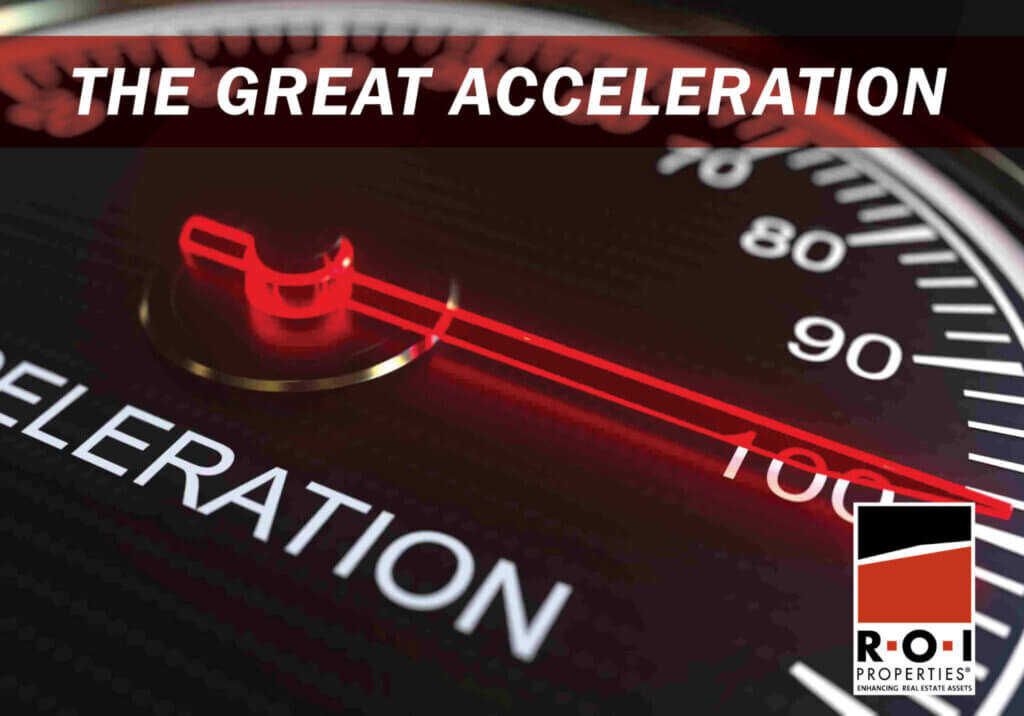 ROI Properties The Great Acceleration