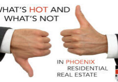 Whats Hot and Whats Not in Phoenix Residential Real Estate