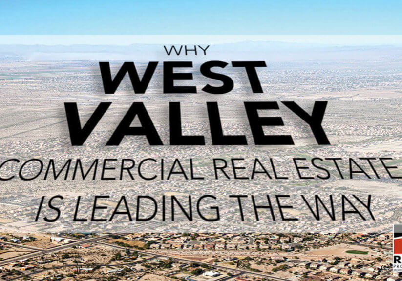 Why West Valley Commercial Real Estate Is Leading the Way
